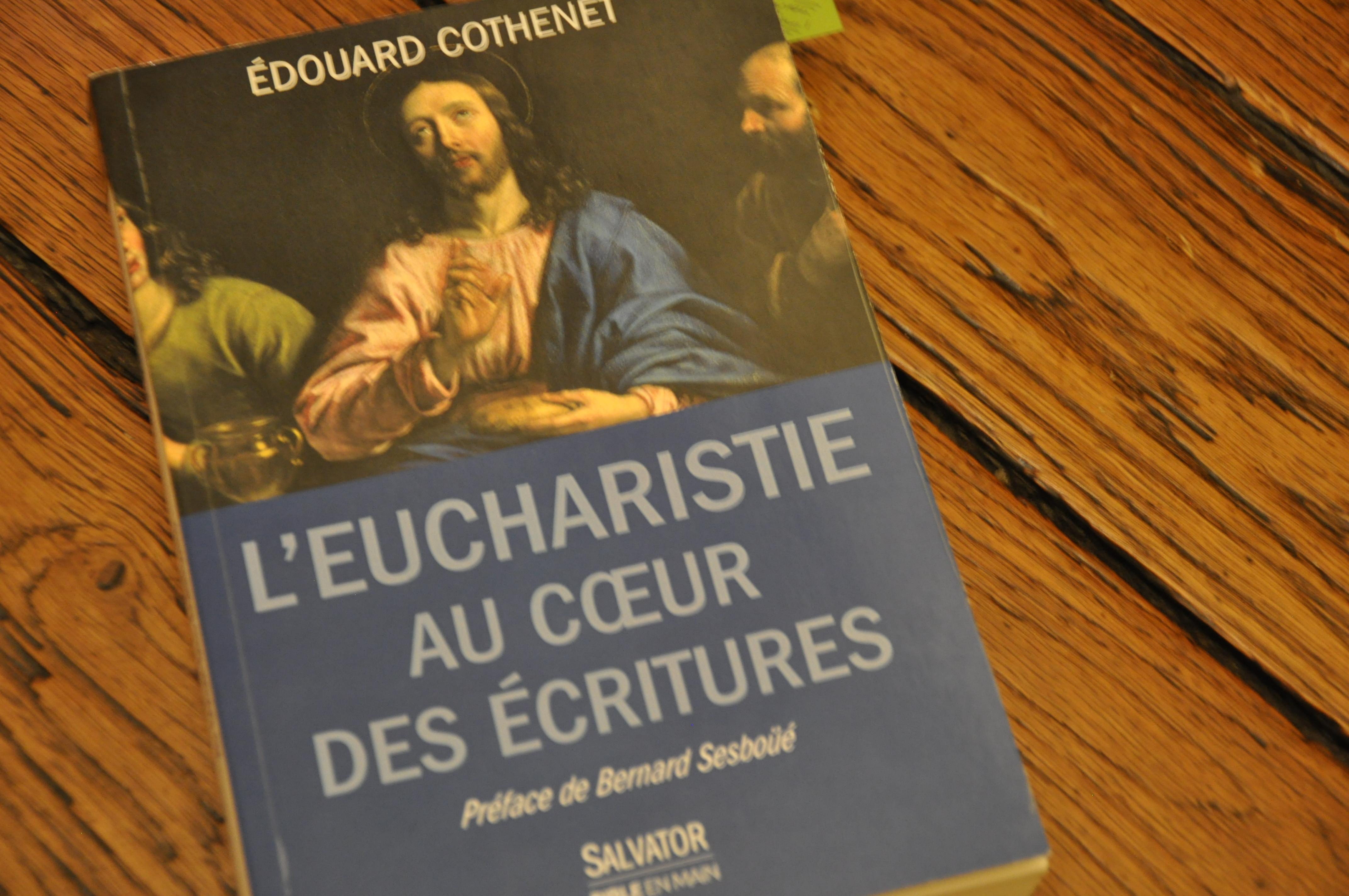 L'Eucharistie au coeur des Ecritures, P. Edouard Cothenet