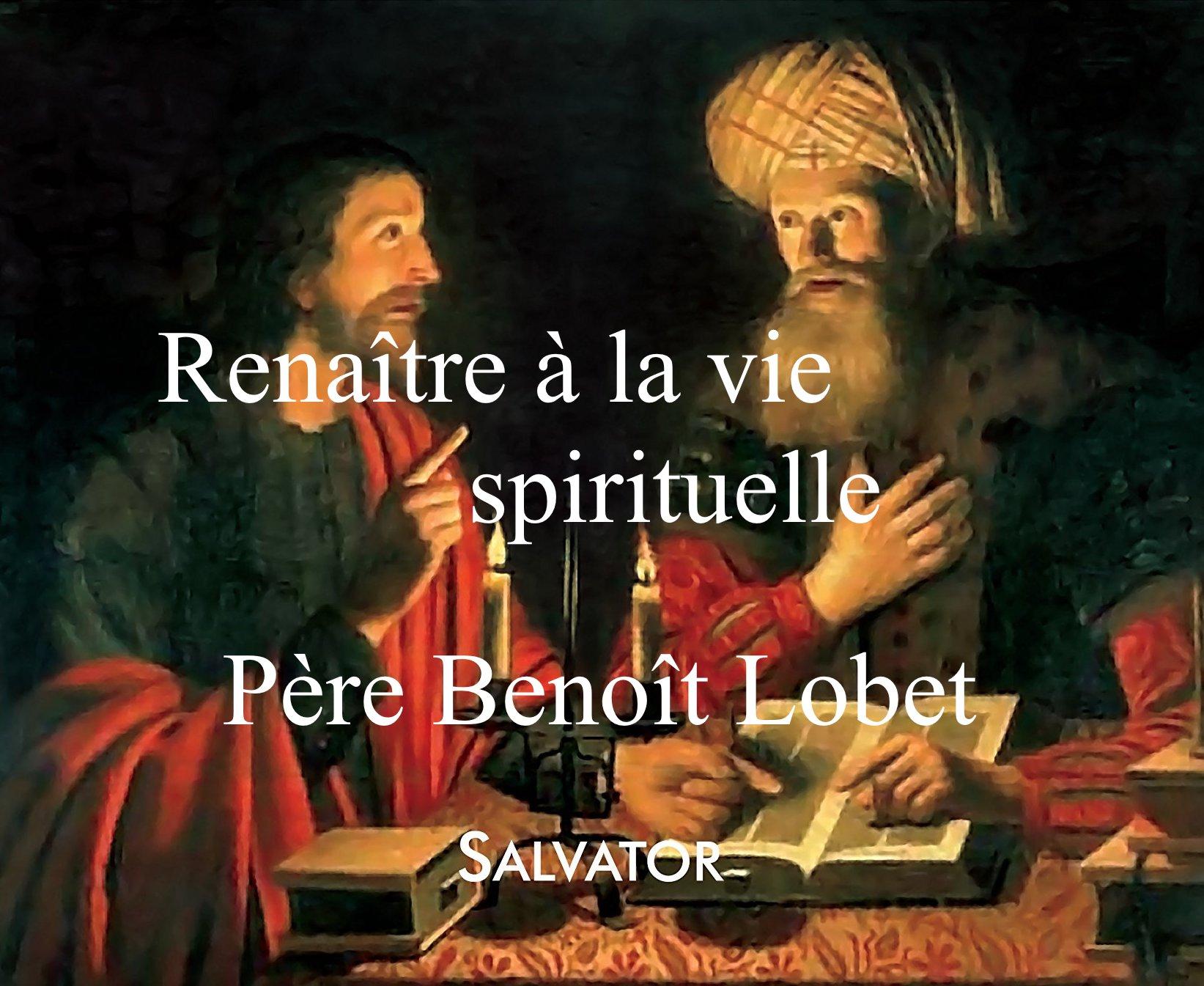 Renaitre à la vie spirituelle – Père B. Lobet