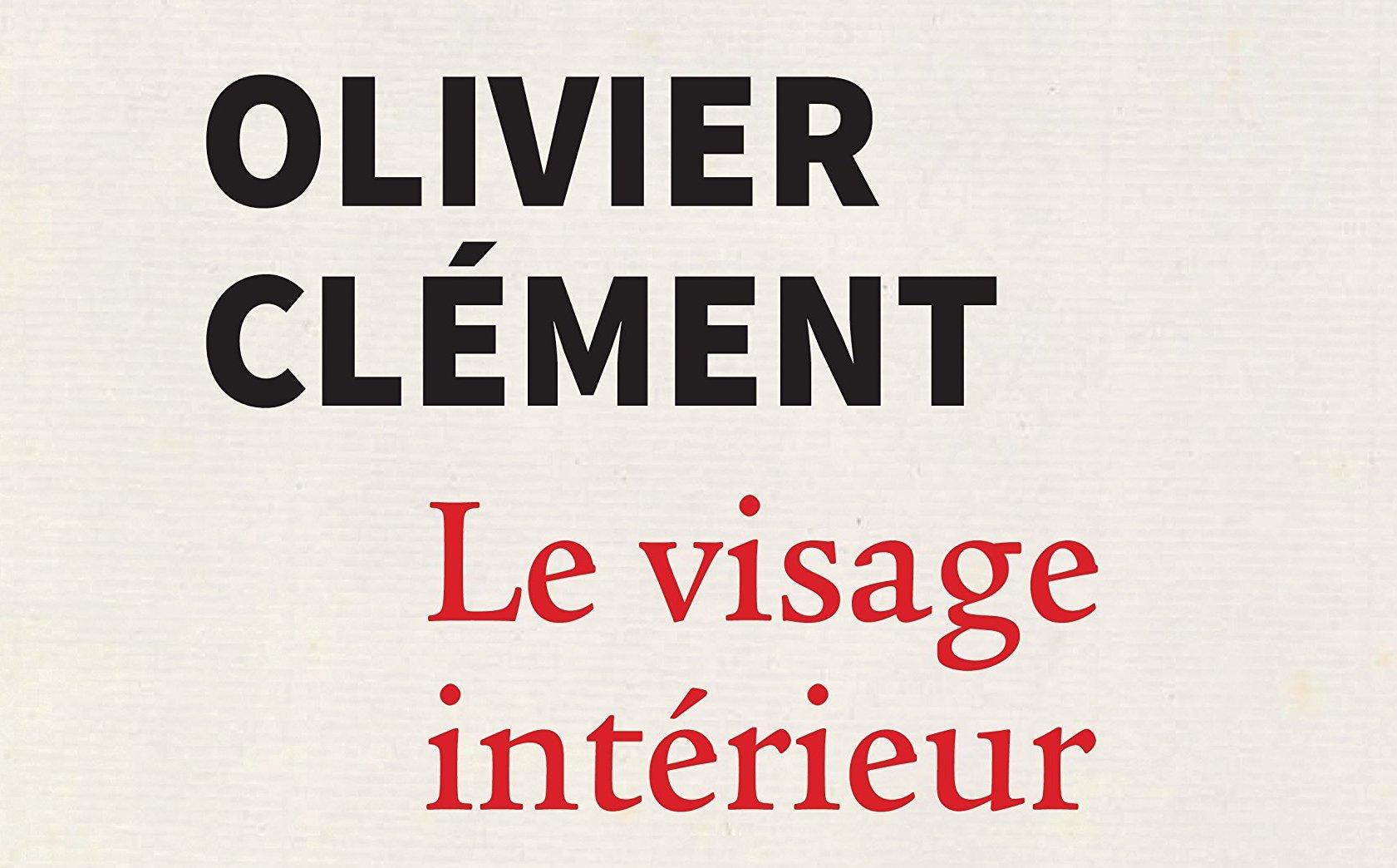 Le visage intérieur, Olivier Clément