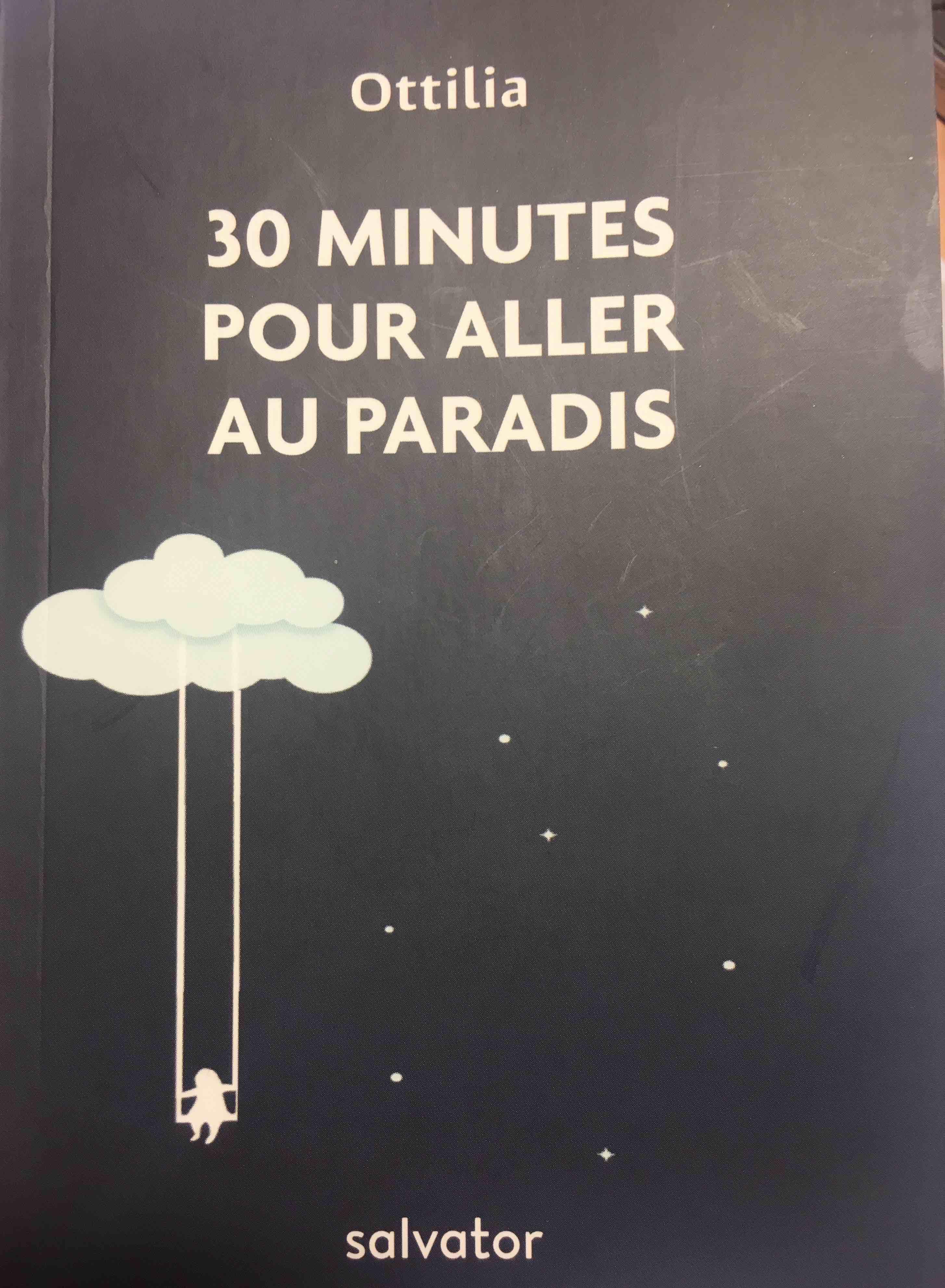 30 minutes pour aller au paradis – Ottilia