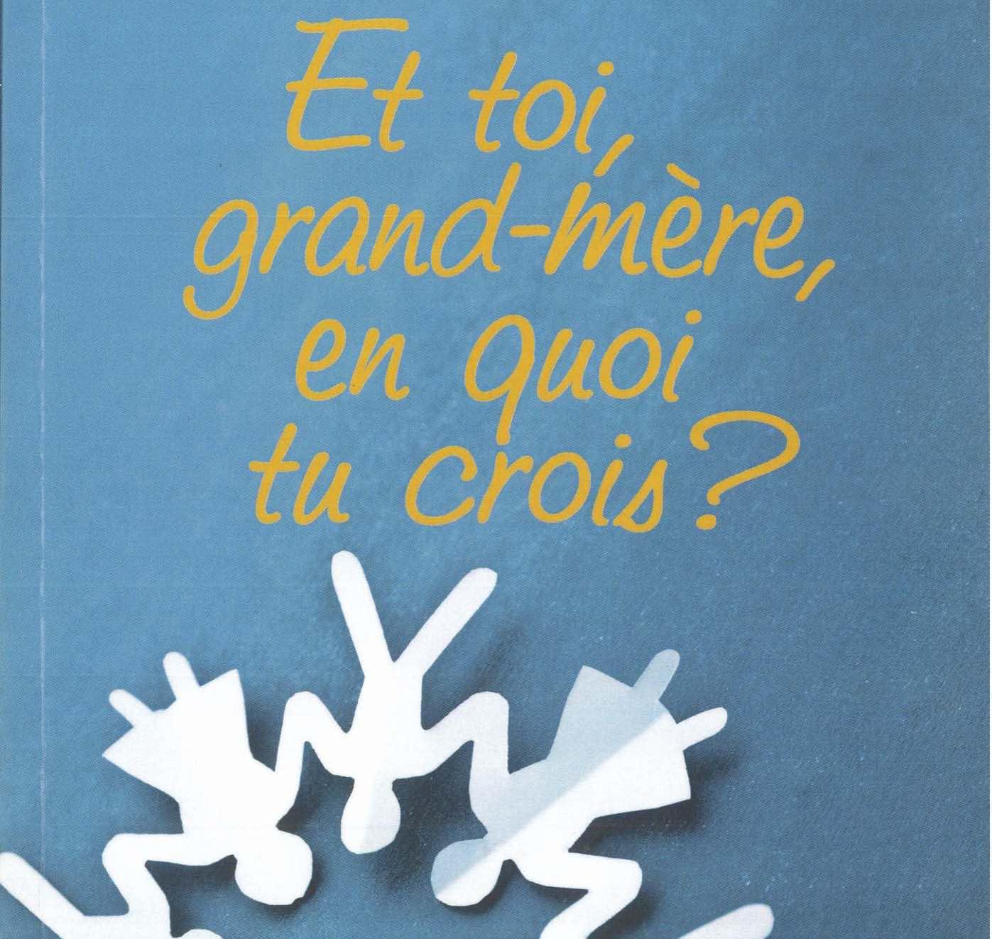 Et toi, grand-mère, en quoi tu crois ? – Florence Bosviel